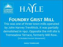 Hayle - Foundry Grist Mill - This was one of three town mills operated by John Harvey Trevithick. It was partially demolished in 1941. Opposite the mill site is Tremeadow Terrace, formerly Mill Row. [Scheduled Ancient Monument] HAYLE TOWNSCAPE