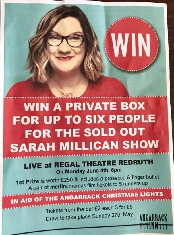 WIN A PRIVATE BOX FOR UP TO SIX PEOPLE FOR THE SOLD OUT SARAH MILLICAN SHOW   LIVE at REGAL THREATRE REDRUTH On Monday June 4th, 6pm   1st Prize is worth £250 & includes a prosecco & finger buffet A pair of merlincinemas film tickets to 5 runners up